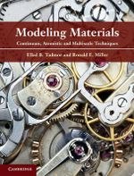 Modeling Materials : Continuum, Atomistic and Multiscale Techniques - Ellad B. Tadmor