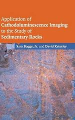 Application of Cathodoluminescence Imaging to the Study of Sedimentary Rocks - Sam Boggs