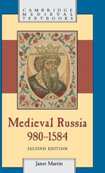 Medieval Russia, 980-1584 : Cambridge Medieval Textbooks - Janet Martin