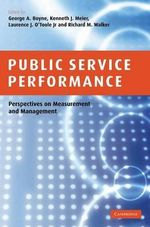 Public Service Performance : Perspectives on Measurement and Management