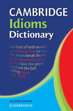 Cambridge Idioms Dictionary : Cambridge Idioms Dictionary Ser.