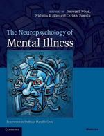 The Neuropsychology of Mental Illness