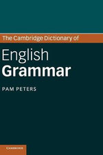 The Cambridge Dictionary of English Grammar - Pam Peters