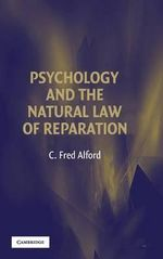 Psychology and the Natural Law of Reparation - C. Fred Alford
