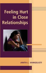 Feeling Hurt in Close Relationships : Advances in Personal Relationships