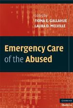 Emergency Care of the Abused - Laura Melville
