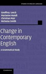 Change in Contemporary English : A Grammatical Study - Geoffrey Leech