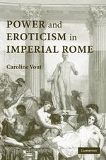 Power and Eroticism in Imperial Rome - Caroline Vout