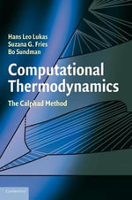 Computational Thermodynamics : The CALPHAD Method - Hans Lukas