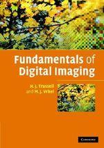 Fundamentals of Digital Imaging - H. J. Trussell