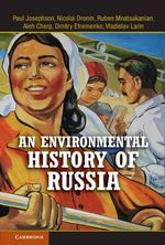 An Environmental History of Russia : Equity and Innovation in International Biodiversit... - Paul R. Josephson