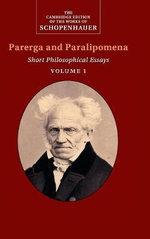 Schopenhauer: Parerga and Paralipomena: Volume 1 : Short Philosophical Essays - Arthur Schopenhauer
