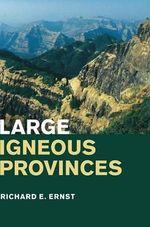Large Igneous Provinces - Richard E. Ernst