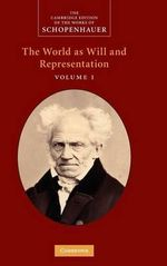 Schopenhauer : The World as Will and Representation - Arthur Schopenhauer