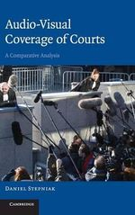 Audio-Visual Coverage of Courts : A Comparative Analysis - Daniel Stepniak