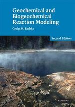 Geochemical and Biogeochemical Reaction Modeling - Craig M. Bethke