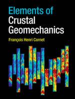Elements of Crustal Geomechanics - Francois Henri Cornet
