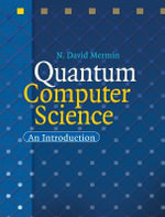 Quantum Computer Science : An Introduction - N. David Mermin