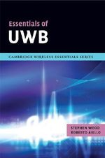 Essentials of UWB : Cambridge Wireless Essentials - Stephen Wood