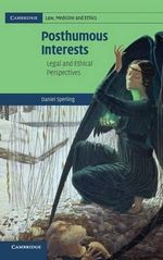 Posthumous Interests : Legal and Ethical Perspectives - Daniel Sperling