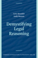 Demystifying Legal Reasoning : Cases and Materials - Larry Alexander
