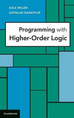 Programming with Higher-Order Logic - Dale Miller
