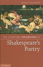 The Cambridge Introduction to Shakespeare's Poetry - Michael Schoenfeldt
