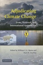 Adjudicating Climate Change : State, National, and International Approaches