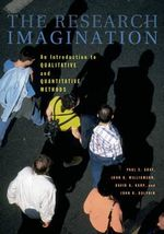 The Research Imagination : An Introduction to Qualitative and Quantitative Methods - Paul S. Gray