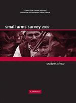 Small Arms Survey 2009 2009 : Shadows of War - Geneva Small Arms Survey