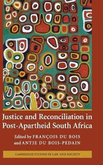 Justice and Reconciliation in Post-apartheid South Africa : Cambridge Studies in Law and Society (Hardcover)