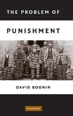 The Problem of Punishment : A Critical Introduction - David Boonin