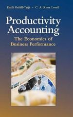 Productivity Accounting : The Economics of Business Performance - Emili Grifell-Tatje