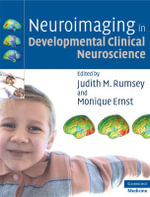 Neuroimaging in Developmental Clinical Neuroscience : Cambridge Medicine (Hardcover)