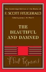 Fitzgerald : The Beautiful and Damned - F. Scott Fitzgerald