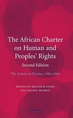 The African Charter on Human and Peoples' Rights : The System in Practice 1986-2006