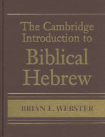 The Cambridge Introduction to Biblical Hebrew with CD-ROM - Brian L. Webster