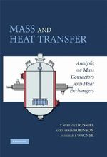 Mass and Heat Transfer : Analysis of Mass Contactors and Heat Exchangers - T. W. Fraser Russell