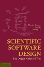 Scientific Software Design : The Object-Oriented Way - Damian Rouson