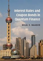 Interest Rates and Coupon Bonds in Quantum Finance - Belal E. Baaquie
