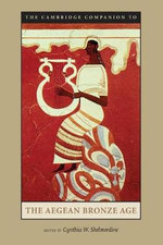 The Cambridge Companion to the Aegean Bronze Age : Cambridge Companion To... (Paperback)