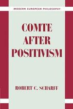 Comte after Positivism - Robert C. Scharff