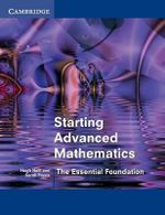 Starting Advanced Mathematics : The Essential Foundation - Hugh Neill