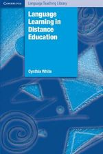 Language Learning in Distance Education : Cambridge Language Teaching Library - Cynthia White