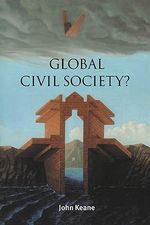 Global Civil Society? : Contemporary Political Theory - John Keane