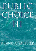 Public Choice III : Growth, Diversification and Mergers - Dennis C. Mueller