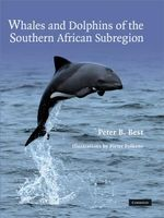 Whales and Dolphins of the Southern African Subregion - Peter B Best
