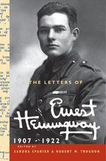 The Letters of Ernest Hemingway : Volume 1, 1907-1922: Volume 1 - Ernest Hemingway