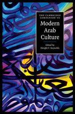The Cambridge Companion to Modern Arab Culture : Cambridge Companions to Culture