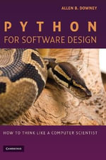 Python for Software Design : How to Think Like a Computer Scientist - Allen B. Downey